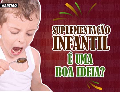 Suplementação infantil é uma boa ideia?